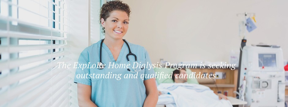 The ExpLoRe Home Dialysis Program is seeking outstanding and qualified candidates